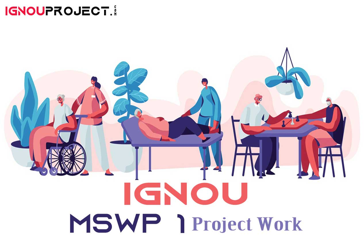 IGNOU MSWP 1 Project Work